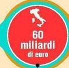 60 MILIARDI: UNA STIMA GROSSOLANA